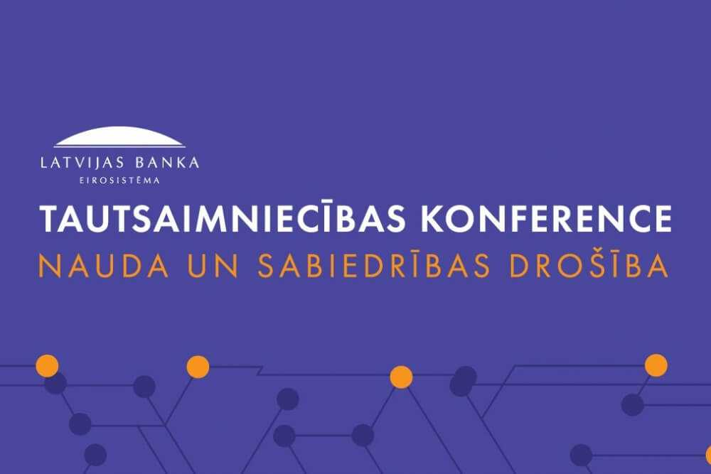 """Notiks Latvijas Bankas konference """"Nauda un sabiedrības drošība"""""""