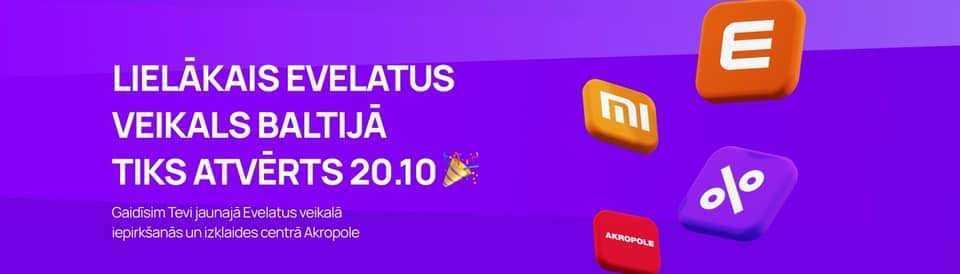 """""""Akropolē"""" tiks atklāts lielākais """"Evelatus"""" viedierīču veikals Baltijā"""