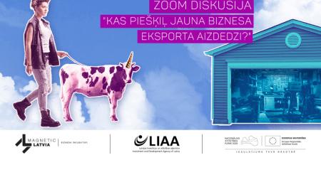 """LIAA: ielūgums uz kampaņas """"Izaudzē savu vienradzi!"""" otro diskusiju - kā attīstīt jauna biznesa eksporta iespējas"""