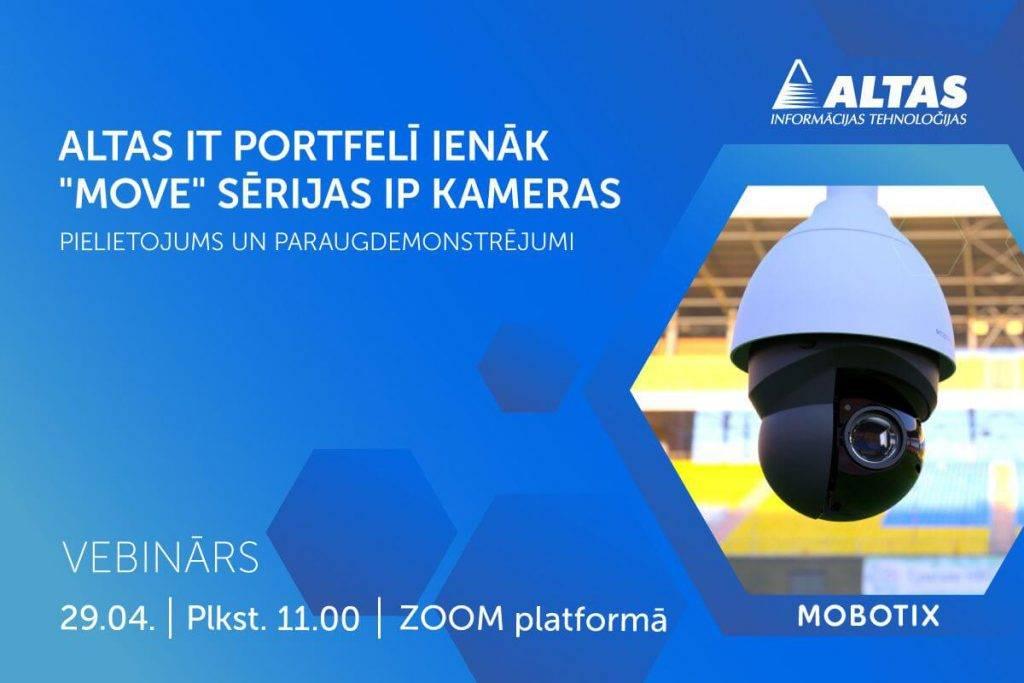 """Altas IT piedāvā bezmaksas vebināru """"Altas IT produktu portfelī ienāk IP kameras MOVE: pielietojums un paraugdemonstrējumi"""""""