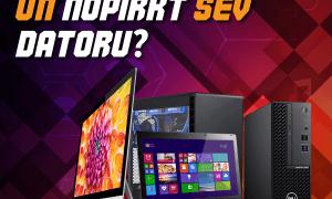 kā izvēlēties un nopirkt sev piemērotu datoru