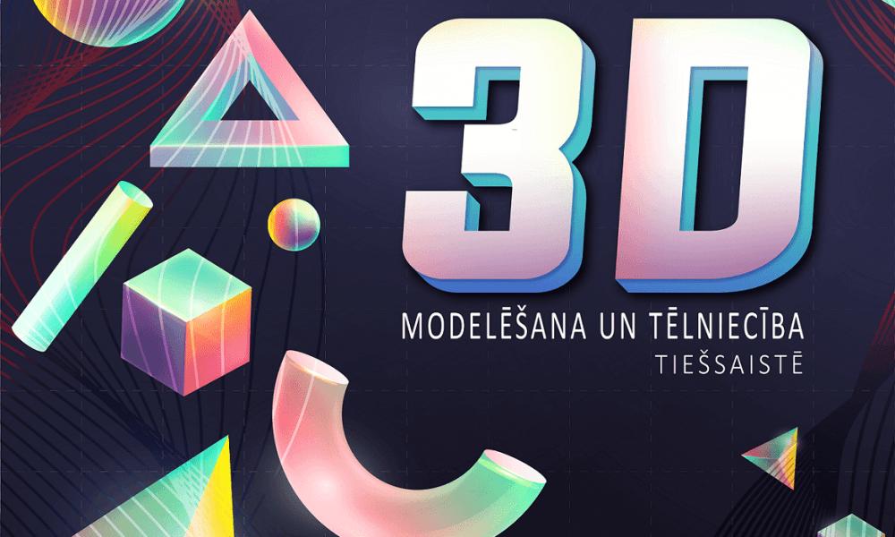 Digitālais centrs aicina tiešsaistē apgūt 3D modelēšanu un tēlniecību